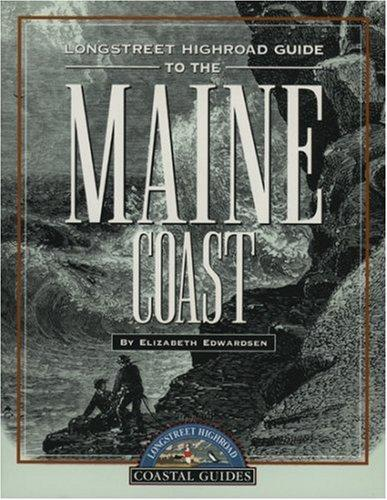 Longstreet highroad guide to the Maine coast by Elizabeth Edwardsen