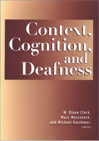 Context, cognition, and deafness by