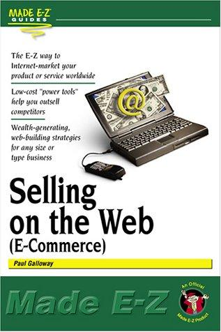 Selling on the Web (E-Commerce) (Made E-Z Guides) by Paul Galloway