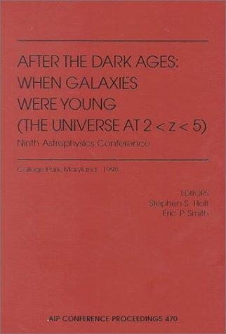After the dark ages by October Astrophysics Conference (9th 1998 College Park, Md.)