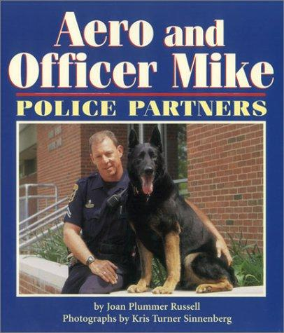 Aero and Officer Mike by Joan Plummer Russell