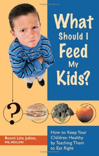 What should I feed my kids? by Ronni Litz Julien