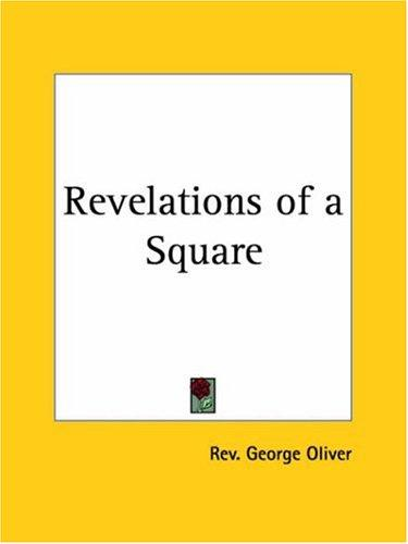 Revelations of a Square by George Oliver