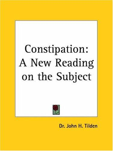 Constipation by J. H. Tilden