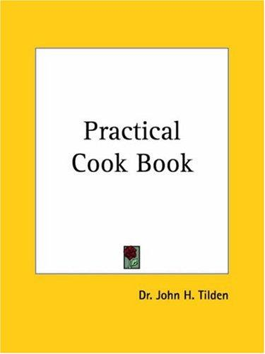Practical Cook Book by J. H. Tilden