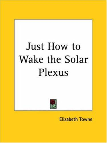 Just How to Wake the Solar Plexus by Elizabeth Towne