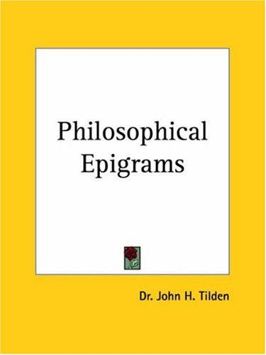 Philosophical Epigrams by J. H. Tilden